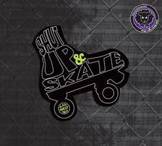 Roller Derby Sticker. Shutup and skate. Art by blacksheepclothing, $3.00