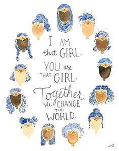 """""""I am that girl. You are that girl. Together we change the world."""" Quote on a protest sign line with diverse women wearing Wonder Woman Tiaras. Quotes Thoughts, Life Quotes Love, Change The World Quotes, Girl Empowerment, Empowerment Quotes, Women Empowerment Activities, Feminist Quotes, Feminist Art, Amy Poehler"""