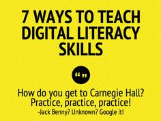 7 ways to teach digital literacy skills – iPads in Education. http://tech4classrooms.org/2013/09/14/7-ways-to-teach-digital-literacy-skills-ipads-in-education/