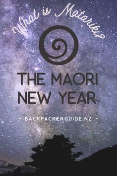 What is Matariki - The Maori New Year - Backpacker Guide New Zealand Maori Legends, Hawaiian Names, New Zealand Travel Guide, Maori People, Star Cluster, Before Sunrise, During The Summer, Stargazing, Places To See