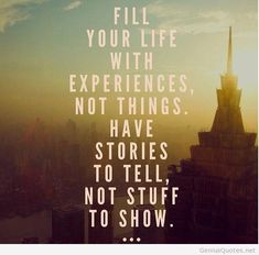 Fill your life with experiences...memories from your travels will last a lifetime! #travel #quote