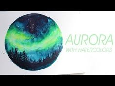 AURORA WATERCOLOR - YouTube