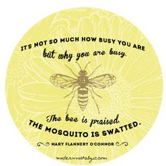 busy bee quote from Modern Nostalgic Crafts Quotes, Busy Bee Quotes, Bees Quotes