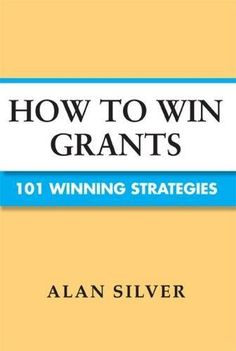 How to Win Grants: 101 Winning Strategies