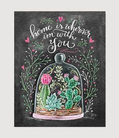 Cactus Art - Home is wherever I'm with You - Home Decor - Succulent Art - Succulent Print - Chalkboa Summer Chalkboard Art, Chalkboard Print, Chalkboard Lettering, Chalkboard Designs, Cactus Drawing, Cactus Art, Cactus Decor, Cactus Plants, Hand Illustration