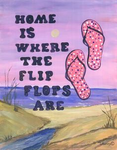 Home is where the flip flops are - Image of Pink Flip Flops And Beach by ArtistTooStudios on Etsy, $25.00