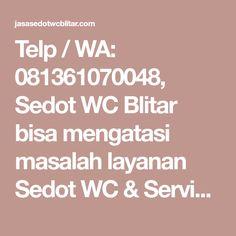 Telp / WA: 081361070048, Sedot WC Blitar bisa mengatasi masalah layanan Sedot WC & Service saluran Mampet dengan Harga Hemat. Fun, Funny