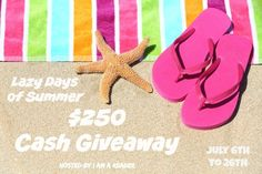 Lazy Days of Summer $250 CASH Giveaway!