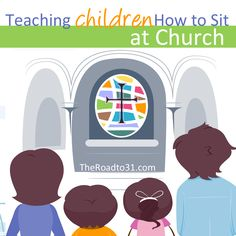 8 Tips for Teaching Children How to Sit Still at Church