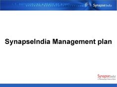 SynapseIndia management plan  SynapseIndia management plans to expand its business operations and create new job opportunities globally. Since 2000, company has been catering global businesses with truly workable IT enabled solutions which helped clients meet their business objectives.