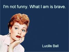 Lucille Ball was brave enough to disregard gender conventions and she proved women can be very funny - and still glamourous. Respect is due for paving the way for the female comedians of our day.