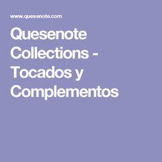 Quesenote Collections - Tocados y Complementos