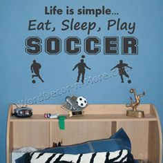 soccer bedrooms   SOCCER Wall Decal-Life is Simple sports quote,soccer wall quote,Soccer ...