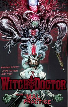 Graphic Novel Review: Witch Doctor, Mal Practice by Brandon Seifert
