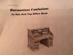 Madness in Miniatures: Harmonious Confusion Scale Roll Top . Woodworking Furniture, Confusion, Madness, Scale, Rolls, Miniatures, Desk, How To Plan, Timber Furniture