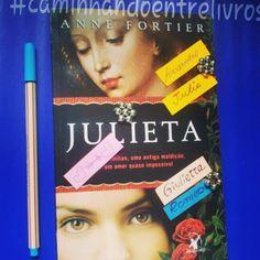 Resenha do Livro Julieta - Autora: Anne Fortier - Ed. Arqueiro