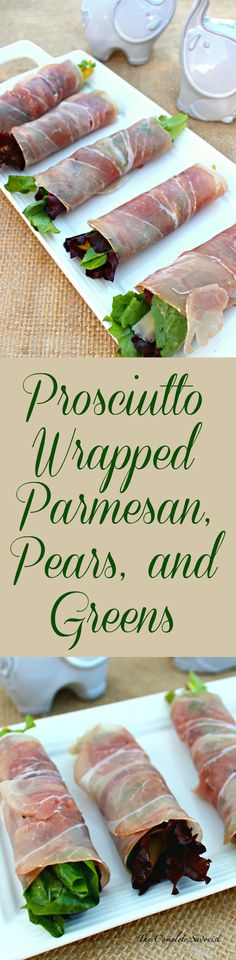 Prosciutto Wrapped Parmesan, Pears, and Greens ~ A slice of prosciutto rolled around a bunch of mixed greens that has been tossed in a light honey-dijon vinaigrette, layered with fresh pears and parmesan cheese slices ~ The Complete Savorist Perfect holiday appetizer.