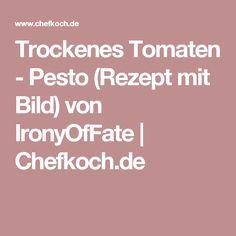 Trockenes Tomaten - Pesto (Rezept mit Bild) von IronyOfFate | Chefkoch.de