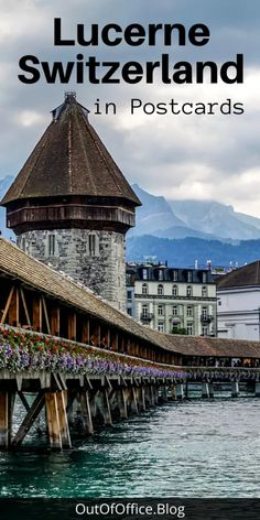 Picture Perfect Lucerne Switzerland in Postcards European Travel Tips, Europe Travel Guide, Europe Destinations, Travel Guides, Switzerland Travel Guide, Lucerne Switzerland, Travel Around The World, Around The Worlds, Places To Travel