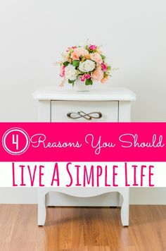 Are you tired of a cluttered, over processed life? I was too so I did something about it. These 4 reasons you should live a simple life might convince you to do the same thing we did!