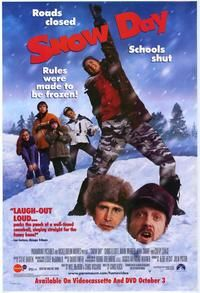 Snow Day (2000). [PG] 89 mins. Starring: Chevy Chase, Chris Elliott, Mark Webber, Schuyler Fisk, John Schneider, Jean Smart, Emmanuelle Chriqui, Zena Grey, Iggy Pop and Josh Peck