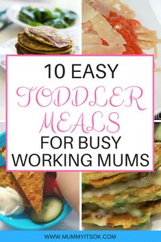 10 Easy Toddler Meal Recipes For Busy Working Mums | Family Meals For Busy Moms | Kids Meals | Easy Kids Meals For Busy Moms | Easy Meals For Working Mums