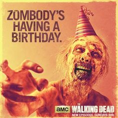 Happy Birthday from The Walking Dead. gna save this post for my mom! Happy Birthday Joe, Funny Happy Birthday Messages, Today Is My Birthday, Happy Birthday Quotes, Funny Birthday Cards, Birthday Memes, Birthday Greetings, Birthday Stuff, Bday Cards