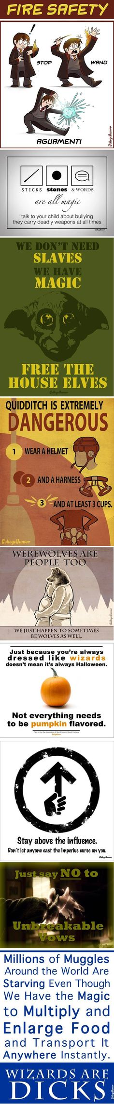 Harry Potter PSAs by College Humor    Note: the last one isn't technically true.