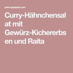 Curry-Hähnchensalat mit Gewürz-Kichererbsen und Raita