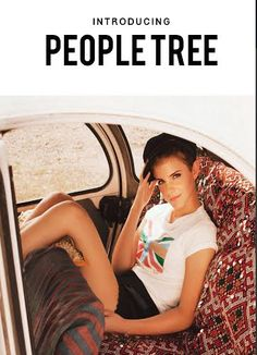 People Tree: fashion brands talk about corporate social responsibility or ethical fashion,People Tree goes further by following the principles of Fair Trade in every aspect of their business. .
