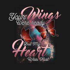 Shop Your Wings Were Ready But My Heart Was Not butterfly wings t-shirts designed by as well as other butterfly wings merchandise at TeePublic. Tribal Tattoos, Tattoos Skull, Mother Quotes, Mom Quotes, Life Quotes, Boss Bitch Quotes, Badass Quotes, Country Girl Quotes, Country Girls