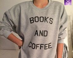 Books and coffee sweatshirt jumper cool fashion gift girls sizing women sweater…