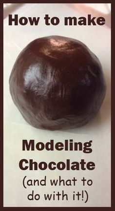How to make Modeling Chocolate and what to do with it.