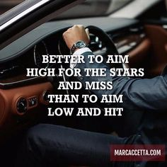 BETTER TO AIM HIGH FOR THE STARS AND MISS THAN TO AIM LOW AND HIT #truth #aimhigh #quotes #quoteoftheday #quotestoliveby