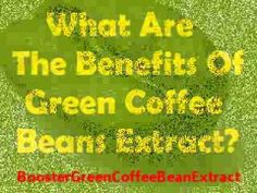 What Are The Benefits Of Green Coffee Beans Extract? #greencoffeebeanextract #greencoffeebean #weightloss #greencoffee