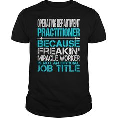 [Popular Tshirt name printing] Awesome Tee For Operating Department Practitioner  Shirts of year  How to ? 1. Select color 2. Click the ADD TO CART button 3. Select your Preferred Size Quantity and Color 4. CHECKOUT! If you want more awesome tees you can use the SEARCH BOX and find your favorite !!  Tshirt Guys Lady Hodie  SHARE and Get Discount Today Order now before we SELL OUT  Camping 2015 special tshirts tee for operating department practitioner