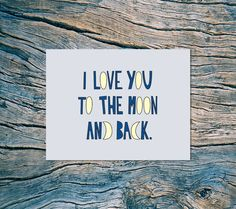 I Love You To The Moon And Back - A2 folded note card & envelope