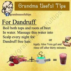 Dandruff Tip: Boil both tops and roots of beet in water. Message this water into Scalp every night for Dandruff free hair or Apply Aloe Vera gel and rinse off after thirty minutes. Natural Health Remedies, Natural Cures, Herbal Remedies, Natural Healing, Health And Beauty Tips, Health Tips, Health And Wellness, Health Care, Health Benefits