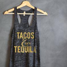Tacos and Tequila Burnout Workout Tank Top, Funny shirt, Taco Tuesday, Tumblr shirts, Gold, SIlver, Muscles & mascara shirt, Workout tank,