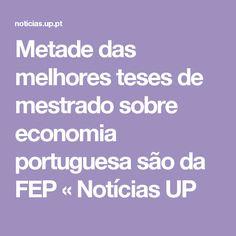 Metade das melhores teses de mestrado sobre economia portuguesa são da FEP «  Notícias UP