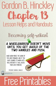 Great helps for teaching about self-reliance plus free printables for teaching Gordon B. Hinckley Chapter 13