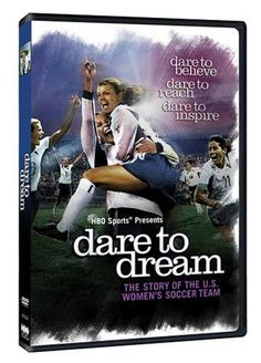 Dare to Dream: The Story of the U.S. Women's Soccer Team $8.99