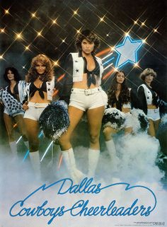 Dallas Cowboys Cheerleaders I used to have this poster :)