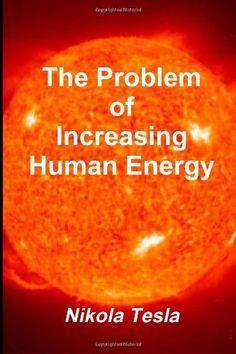 The Problem of Increasing Human Energy by Nikola Tesla, http://www.amazon.com/dp/1467934712/ref=cm_sw_r_pi_dp_KVAbvb06806PG