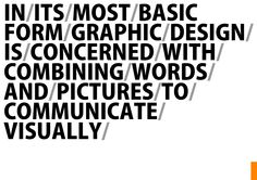 Future Play: This image is simple. It describes what graphic design is in a short phrase. However, it gives me an inherent attraction to this simple idea, placed in a simple format, as if begging me to read between the lines. (Pun intended). I just felt the need to add this image to my collection of play history. I believe that this simple image I am sharing, has a much deeper meaning beyond the surface. I hope that my future career can also provide thought-induced works like this.