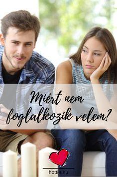 Párkapcsolati tanácsok - Ezért nem foglalkozik veled a párod (és ezek a jelei) Blog