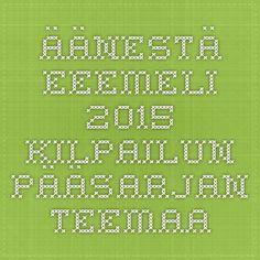 Äänestä eEemeli 2015 -kilpailun pääsarjan teemaa