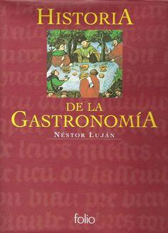 Título: Historia de la gastronomía / Autor: Luján, Néstor / Ubicación: FCCTP - Gastronomia - Tercer piso / Código: G/INT/ 641.013 L95