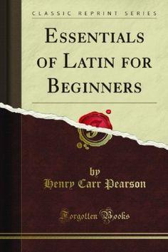 Ebooks Gratuits En Ligne: Essentials of Latin for beginners (1905)