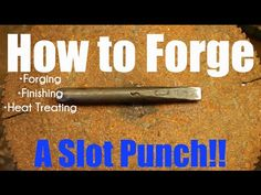 How to make Blacksmithing Tools! - The Slot Punch - YouTube
